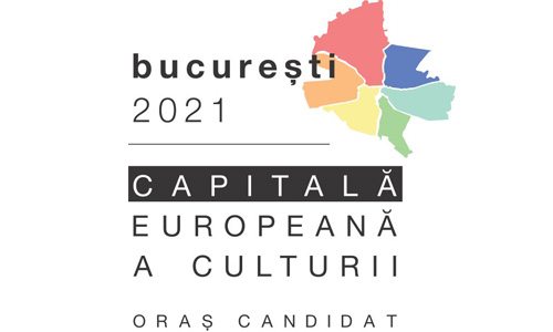 BUCUREŞTI 2021 – CAPITALĂ EUROPEANĂ A CULTURII – ORAŞ CANDIDAT